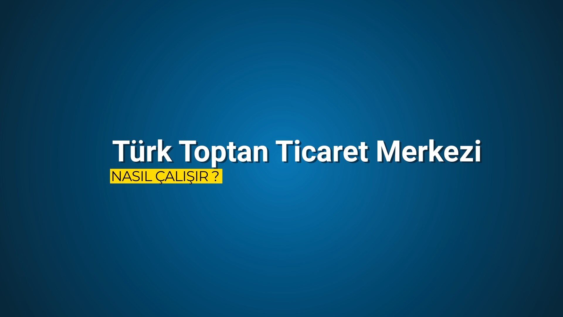TürkTicaretMerkezi4.mp4 snapshot 00.02.805 1920x1080 -
